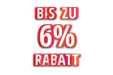 bis zu 6% Rabatt - weißer Hintergrund rote Schrift für Symbol / Schild