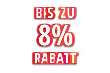 bis zu 8% Rabatt - weißer Hintergrund rote Schrift für Symbol / Schild