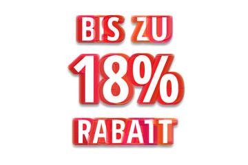 bis zu 18% Rabatt - weißer Hintergrund rote Schrift für Symbol / Schild
