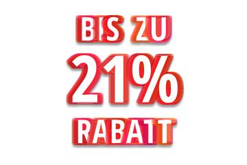 bis zu 21% Rabatt - weißer Hintergrund rote Schrift für Symbol / Schild