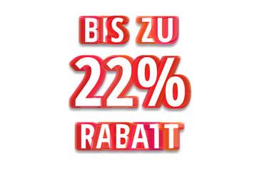 bis zu 22% Rabatt - weißer Hintergrund rote Schrift für Symbol / Schild