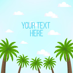 Scene with blue sky and palm trees with place for text. Bright vector illustration with sky and clouds, and coconut palms front.