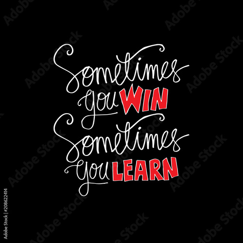 Sometimes You Win Sometimes You Learn Inspirational Quote Stock