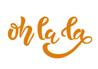 Oh la la hand drawn lettering text for your design as print, greeting card, paper and textile designs, etc.