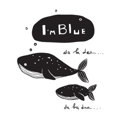 Cute whales song text I am blue design for print. Vector illustration.