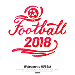 Football 2018 lettering design. Sport background with calligraphic logo for banner, poster or printing on t-shirts. Vector illustration