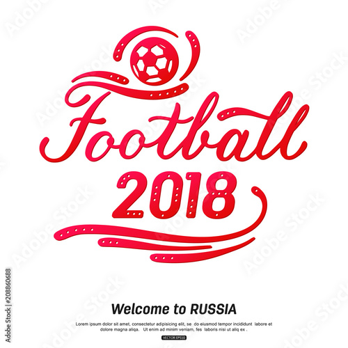 Football 2018 lettering design. Sport background with calligraphic logo for  banner 27f6b315a
