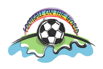 Football on the world and rainbow on whitw background . Doodle and kid drawing style . Flat design . Vector for international world championship tournament cup 2018