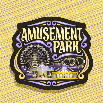 Vector logo for Amusement Park, dark sign with ferris wheel, cartoon roller coaster, merry go round carousel with pony and circus big top, original brush typeface for yellow words amusement park.