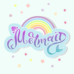 Mermaid text as cloud with rainbow as logotype, badge, patch, icon isolated on background. Handwritten lettering Mermaid for birthday, greeting card, party invitation, flyer, banner template.