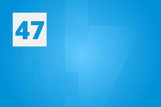 47 - Number forty-seven