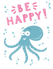 Card with cute octopus. Be happy. Vector illustration.