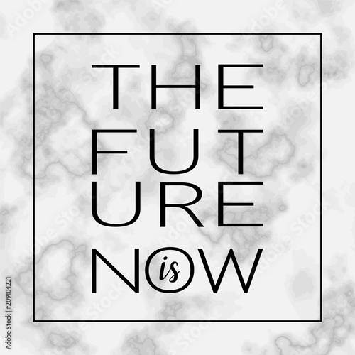 The Future Is Now Motivational Quote Stock Image And Royaltyfree Magnificent The Future Is Now Quote