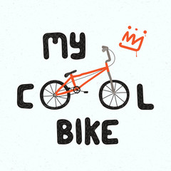 Hand drawn childish vector illustration of a BMX bicycle, with quote My cool bike. Isolated objects on white background. Concept for children print.
