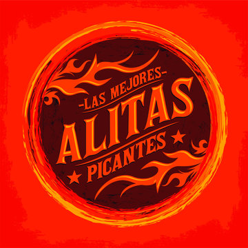 Alitas Picantes Las Mejores, The best Hot Chicken Wings spanish text, Grunge rubber stamp, spicy food