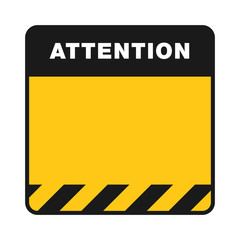 Attention frame with caution stripes in the bottom isolated on white background. Black and yellow template of danger warning. Design for caution banner, poster or signboard.