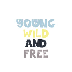 Young wild and free slogan
