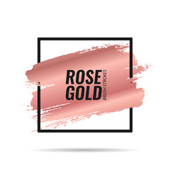 Rose gold brushes strokes. Picture frame. Template for banners, advertising signs, flyers, postcards. Vector illustration
