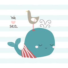 Cute whale and seagull with slogan. Vector hand drawn illustration.