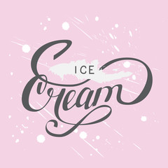 Ice Cream hand written typography lettering for poster, cart and print. Isolated on pink background with pastel brushes and staines