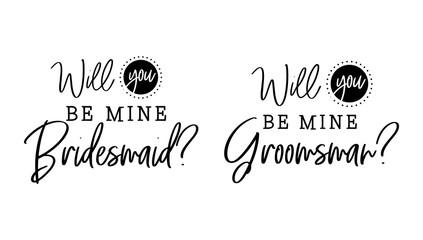 Wall Mural - Will you be mine bridesmaid, groomsman wedding calligraphy