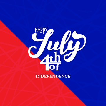 4th of July. USA independence day celebration Calligraphy background.