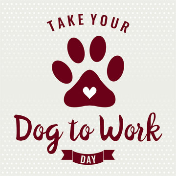 Take your dog to work day card or background. vector illustration.