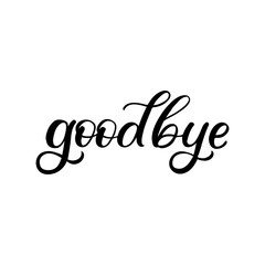Hand drawn lettering card. The inscription: goodbye. Perfect design for greeting cards, posters, T-shirts, banners, print invitations.