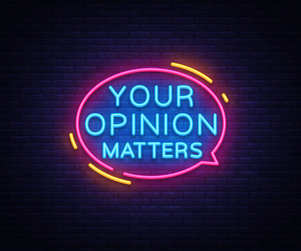Your Opinion Matters neon signs vector. Design template neon sign, light banner, neon signboard, nightly bright advertising, light inscription. Vector illustration