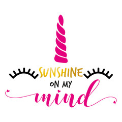 Sunshine on my mind - funny vector text quotes.
