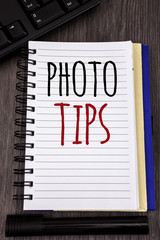 Conceptual hand writing showing Photo Tips. Business photos showcasing Suggestions to take good pictures Advices for great photosgraphy