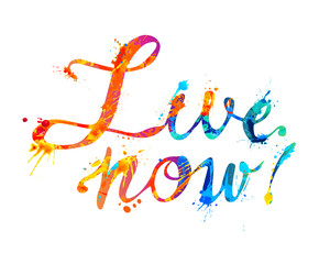 Live now. Hand written word of splash paint