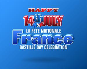 Holiday design, background with 3d texts, national flag colors for Fourteenth of July, Bastille day, France National day, celebration; Vector illustration