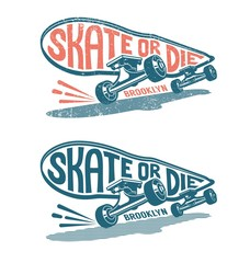 Skateboard in Motion with Lethering - Skate or Die.  Classic authentic print in stamp style.  Worn texture on a separate layer.