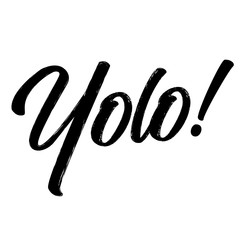 'Yolo!' - Hand drawn lettering quote. Vector illustration. Good for scrap booking, posters, textiles, gifts.