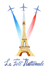 La Fete Nationale. Text 'French National day'. Card and poster design. Hand drawn watercolor illustration with Eiffel tower and airplanes with flag of Francenes with flag of France on white background