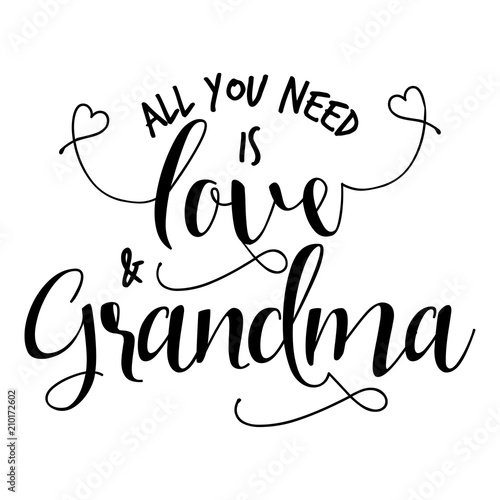 All You Need Is Love And Grandma Funny Vector Quotes Stock