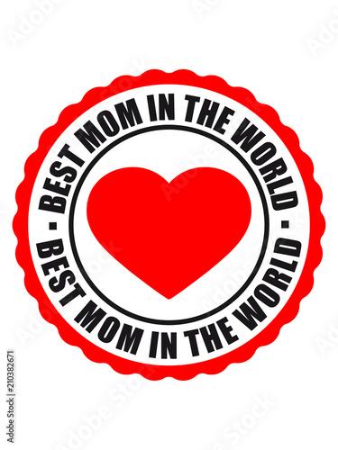 Sticker Aufkleber Button Kreis Rund Herz Liebe Mama Beste Welt