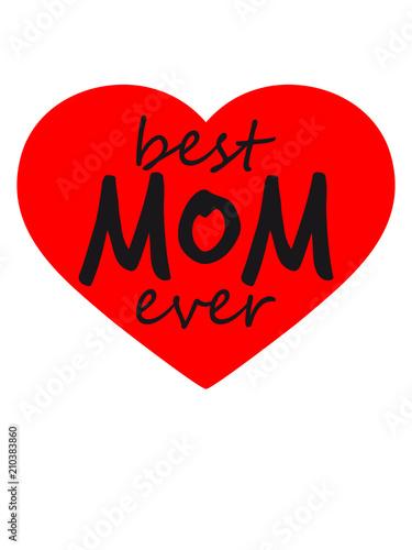 Herz Text Best Mom Ever Sticker Aufkleber Button Liebe Mama