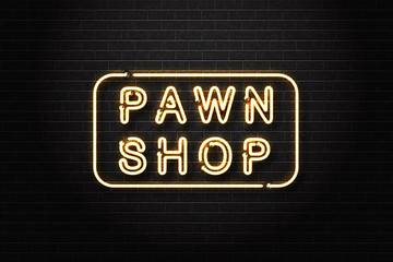 Vector realistic isolated neon sign of Pawn Shop logo for decoration and covering on the wall background.