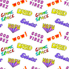 """Seamless pattern with comic book colorful phrases, words: """"Dazed"""", """"Gimme space"""", """"Esketit"""", """"Wow"""", """"NSFW"""", etc. Fashion patches, badges, pins, stickers in 80s-90s style. White background."""