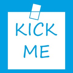 Inscription kick me icon white isolated on blue background vector illustration