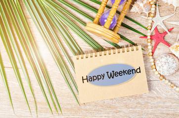 Happy weekend concept.