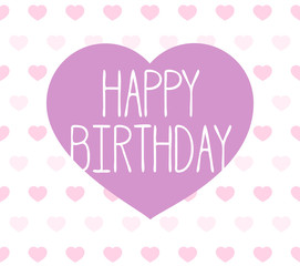 happy birthday greeting card with heart shapes illustration