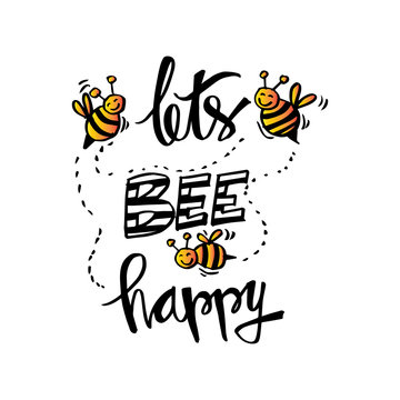 Lets bee happy. Inspirational quote.
