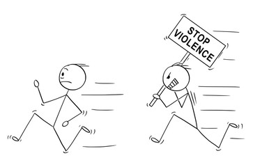 Cartoon stick drawing conceptual illustration of angry violent man holding stop violence sign chasing another man.
