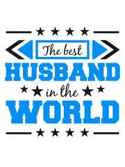 the best world der bester welt ehemann husband text junggesellenabschied jga heiraten hochzeit braut bräutigam party feiern liebe