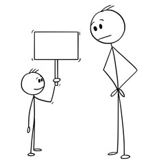 Cartoon stick drawing conceptual illustration of man looking at confident small boy holding empty sign.