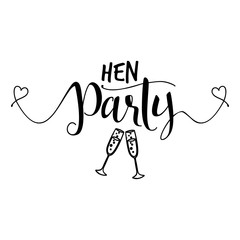 Hen party - Hand letter script engagement party sign catch word art design with champagne. Good for scrap booking, posters, textiles, gifts, wedding sets.