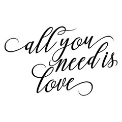 all you need is love - lovely Concept. Good for scrap booking, posters, textiles, gifts, wedding sets.